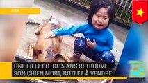 HOT DOG: Une petite fille retrouve son chien disparu, mort, rôti et à vendre.