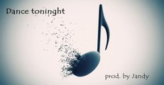 Dance tonight ( electro-pop, dance, house beat) prod. by Jandy