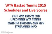 WTA Bastad Tennis 2015 Live Streaming