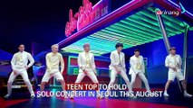 TEEN TOP TO HOLD A SOLO CONCERT IN SEOUL THIS AUGUST