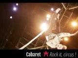 Rock it, circus ! - Cabaret - Jours [et nuits] de cirque(s) 2015