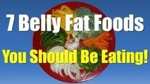 Belly Fat Foods - Belly Fat Burning Foods - Foods That Burn Belly Fat