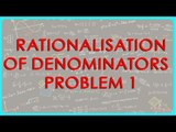 1389. $ CBSE  Maths Class IX, ICSE Maths Class 9 -   Rationalisation of Denominators  - Problem 1