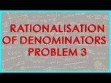 1386. $ CBSE  Maths Class IX, ICSE Maths Class 9 -   Rationalisation of Denominators  - Problem 3