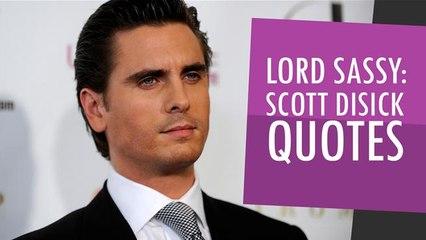 Lord Sassy: Scott Disick Quotes