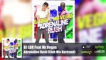 DJ LBR Feat Mr.Vegas - Adrenaline Rush - Club Mix Bertrand (Official Audio)