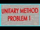 $ CBSE Class VI Maths,  ICSE Class VI Maths -   NCERT  Unitary method Problem 1