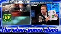 The Alex Jones Show Hour 1: Was BP Oil Spill The Next 9/11? 2/3