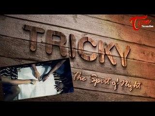 Tricky | Telugu Short Film | By Tarun Kalshineti