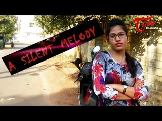A Silent Melody | Telugu Short Film | By Kola Sudhakar