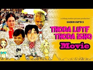 Thoda Lutf Thoda Ishq (2015) | Hiten Tejwani | Rajpal Yadav | Sanjay Misra - Full Movie Promotions