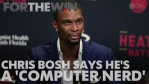 Chris Bosh says he's a 'computer nerd'