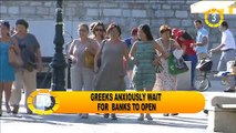 In 60 Seconds: Greeks anxiously await banks to open