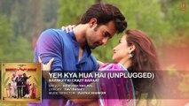 ♫ Yeh Kya Hua Hai - Ye Kya Huwa hai - (Unplugged) || Full AUDIO Song || - Film Baankey ki Crazy Baraat - Full HD - Entertainment CIty