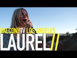 LAUREL - BLUE BLOOD (BalconyTV)