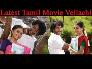 Latest Tamil Movie  - Vellachi - Full Movie In HD
