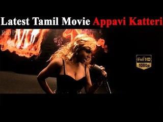 Latest Tamil Movie  Appavi Kateri Full Movie In HD