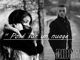 Ridsa feat Cween - Posé sur un nuage [ PAROLES ]