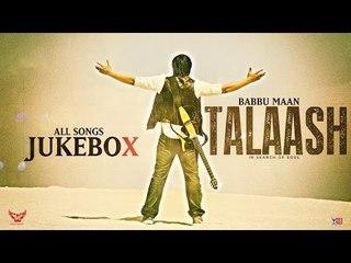 Babbu Maan - Talaash | In Search of Soul | JukeBox