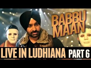 Babbu Maan - Live in Ludhiana | 2013 | Part 6