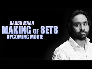 Making of Sets for upcoming film of Babbu Maan