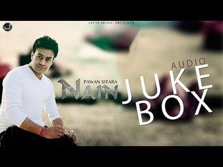 Nain   Jukebox   Pawan Sitara   Full Album   Japas Music
