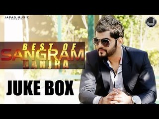 Best Songs of Sangram Hanjra |  Audio Jukebox | New Songs 2015 | Japas Music