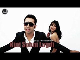 Kini Sohni Lagdi   Manna Dhillon   Full Song HD   Japas Music