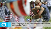 Ohio Company Claims Tennessee Shooter Failed Background Check