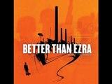 Better Than Ezra - Good