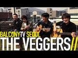 THE VEGGERS - WHAT'S GOING DOWN (BalconyTV)