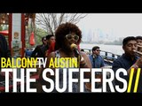 THE SUFFERS - MAKE SOME ROOM (BalconyTV)