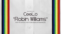 CeeLo Green - -Robin Williams- [Official Audio]