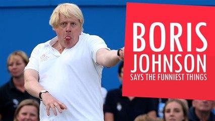 Boris Johnson Says The Funniest Things