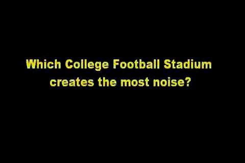 Loudest College Football Stadium?
