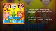 Cartoon, Dog - Growling and Mumbling, Animal Cartoon Birds & Animals