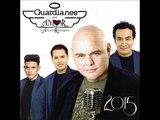 Guardianes Del Amor...Con Musica Romantica...Version Con Varios Artistas...Nuevo Album Del 2015...