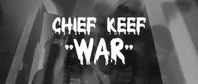 Chief Keef - War (Music Video)