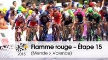 Flamme rouge / Last KM - Étape 15 (Mende > Valence) - Tour de France 2015