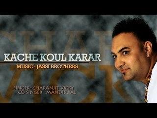 Charanjit Vicky - Kache Koul Karar
