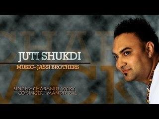 Charanjit Vicky - Juti Shukadi