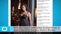 Plus-Size Supermodel Ashley Graham Poses in Sexy Lingerie for Her New Modern Boudoir Collection