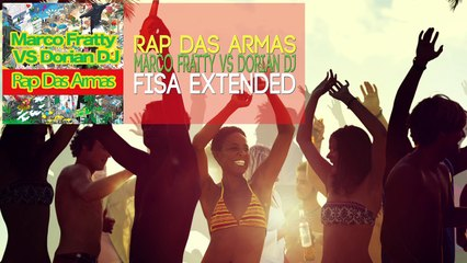 Marco Fratty VS Dorian DJ - Rap Das Armas (Fisa Extended)