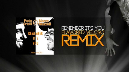Paolo Ortelli & Marco Mazzoli - Remember it's you (Flavored Velcro Remix)