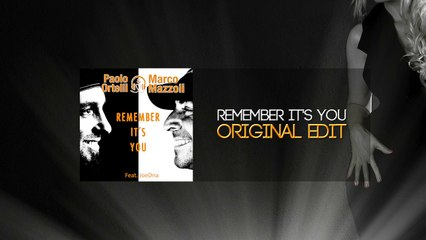 Paolo Ortelli & Marco Mazzoli - Remember it's you (Original Edit Version)