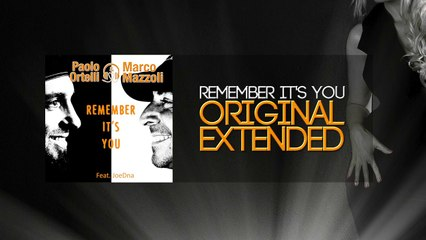 Paolo Ortelli & Marco Mazzoli - Remember it's you (Original Extended)