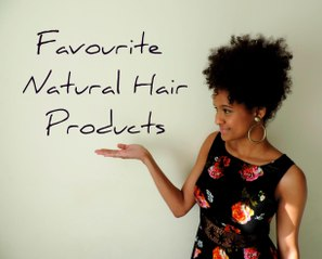 Favourite Products | Natural Hair