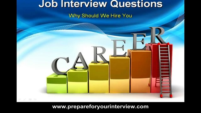 """Job Interview Questions and Answers - Job Interview Question """"Why Should We Hire You"""""""