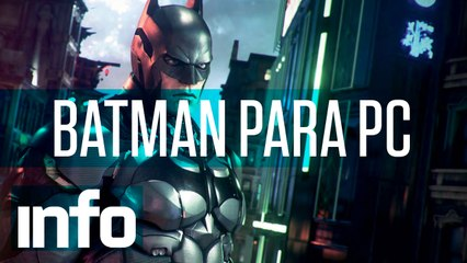 INFO Games: Nem o Batman consegue consertar Arkham Knight para PC