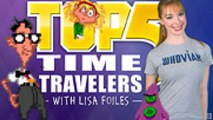 Top 5 with Lisa Foiles: Top 5 Time Travelers - Back and Back and Back to the Future